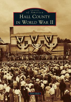 Hall County in World War II - Book  of the Images of America: Georgia