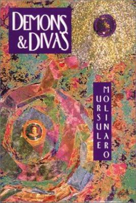 Demons and Divas : Three Novels - Ursule Molinaro