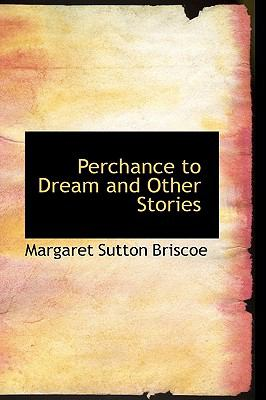 Paperback Perchance to Dream and Other Stories Book