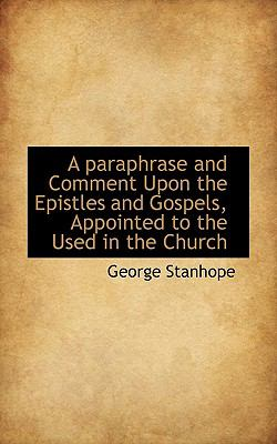 Paperback A Paraphrase and Comment upon the Epistles and Gospels, Appointed to the Used in the Church Book