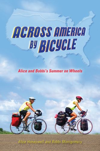 Across America by Bicycle : Alice and Bobbi's Summer on Wheels - Alice Honeywell; Bobbi Montgomery