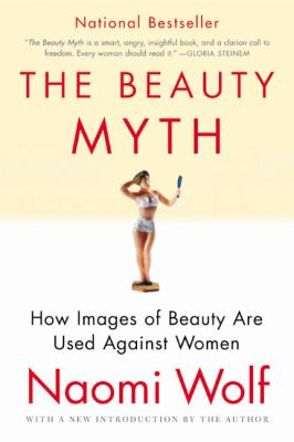 Paperback The Beauty Myth : How Images of Beauty Are Used Against Women Book