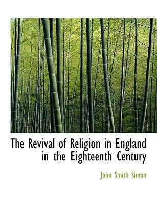 Paperback The Revival of Religion in England in the Eighteenth Century [Large Print] Book