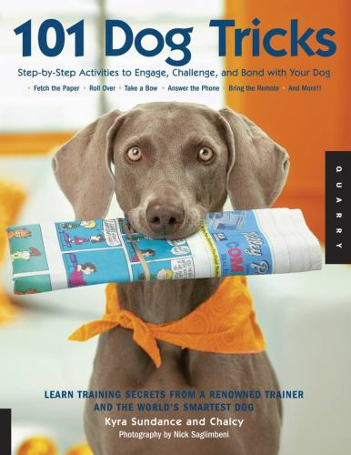 Paperback 101 Dog Tricks : Step-by-Step Activities to Engage, Challenge, and Bond with Your Dog Book