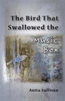 The Bird That Swallowed the Music Box: (Ways of... 194706746X Book Cover