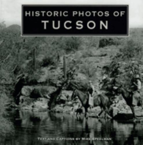 Historic Photos of Tucson - Mike Speelman