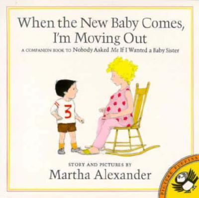 When the New Baby Comes, I'm Moving Out book by Martha Alexander
