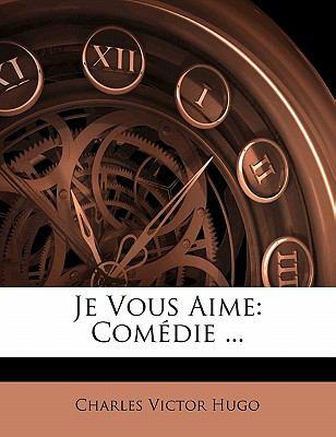 Paperback Je Vous Aime : Com?die ... Book