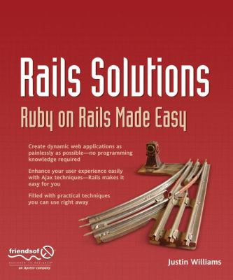 Rails Solutions: Ruby on Rails Made Easy    book by Justin