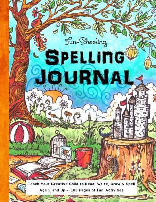 Fun schooling spelling journal ages 5 book by sarah janisse brown paperback fun schooling spelling journal ages 5 and up teach your child to solutioingenieria Choice Image