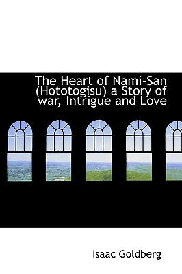 Paperback The Heart of Nami-San a Story of War, Intrigue and Love Book