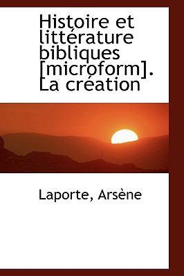 Paperback Histoire et Litt?rature Bibliques [Microform] la Cr?ation Book