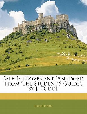 Paperback Self-Improvement [Abridged from 'the Student's Guide', by J Todd] Book