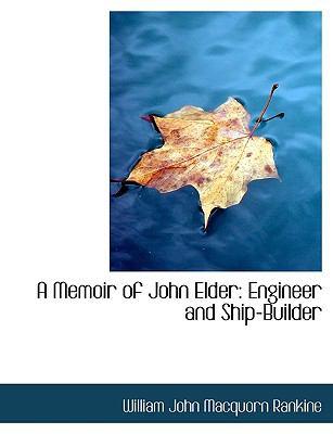 Paperback A Memoir of John Elder : Engineer and Ship-Builder [Large Print] Book