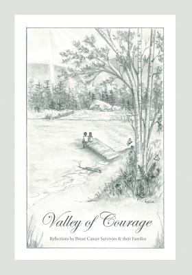 Paperback Valley of Courage : Reflections by Breast Cancer Survivors and their Families Book