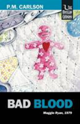 Bad Blood - Book #8 of the Maggie Ryan and Nick O'Connor
