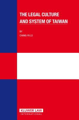 The Legal Culture and System of Taiwan - Chang-Fa Lo