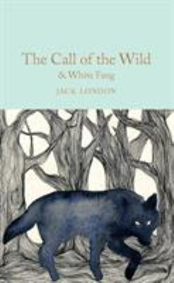 The Call of the Wild & White Fang 1509841768 Book Cover