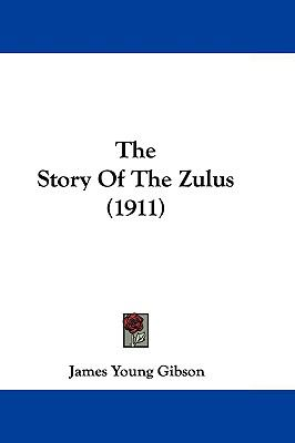 Hardcover The Story of the Zulus Book