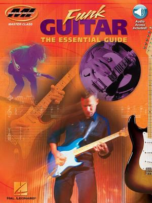 Funk Guitar The Essential Guide Private Lessons
