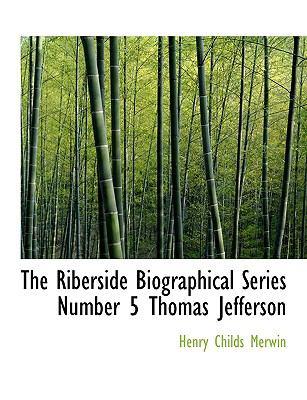 Paperback The Riberside Biographical Series Number 5 Thomas Jefferson [Large Print] Book