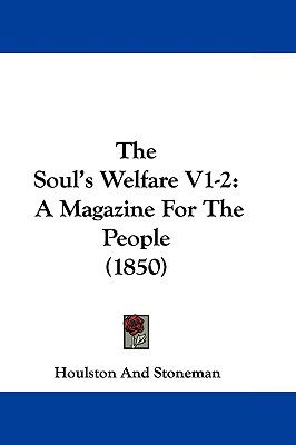 Hardcover The Soul's Welfare : A Magazine for the People (1850) Book
