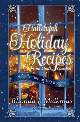 0929619226 - Rhonda Malkmus: Hallelujah Holiday Recipes from God's Garden: A Collection of 300 Recipes - Book