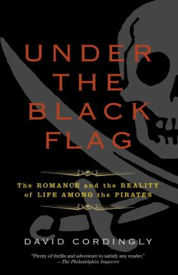 Paperback Under the Black Flag : The Romance and the Reality of Life among the Pirates Book