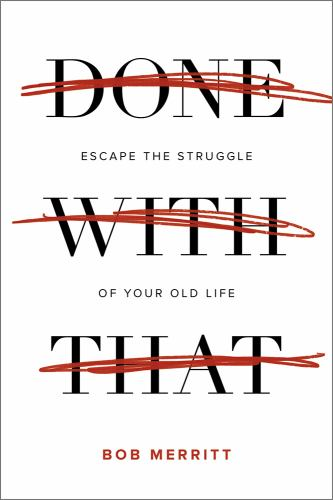 Paperback Done with That : Escape the Struggle of Your Old Life Book