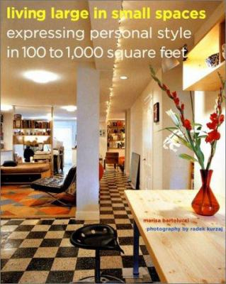 Paperback Living Large in Small Spaces : Expressing Personal Style in 100 to 1,000 Square Feet Book