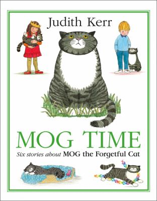 Mog Time: Six Stories about Mog - Book  of the Mog the Forgetful Cat
