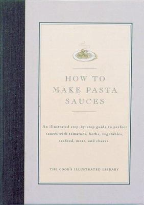 How to Make Pasta Sauces - Book  of the Illustrated Step-By-Step Guides
