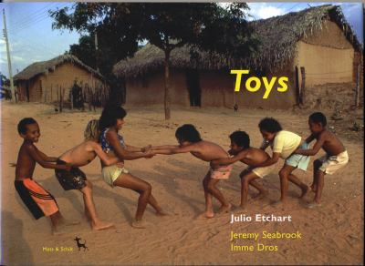 Toys - Imme Dros; Julio Etchart; Jeremy Seabrook