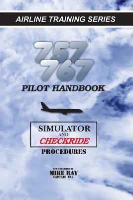 757/767 Pilot Handbook: Simulator and    by Mike Ray
