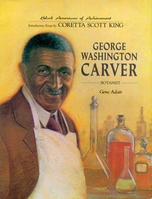 George Washington Carver: Botanist    book by Gene Adair