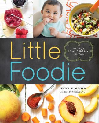 Little Foodie Baby Food Recipes for Babies and Toddlers
