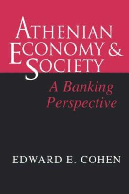 Athenian Economy and Society : A Banking Perspective - Edward E. Cohen