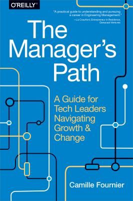 Paperback The Manager's Path : A Guide for Tech Leaders Navigating Growth and Change Book