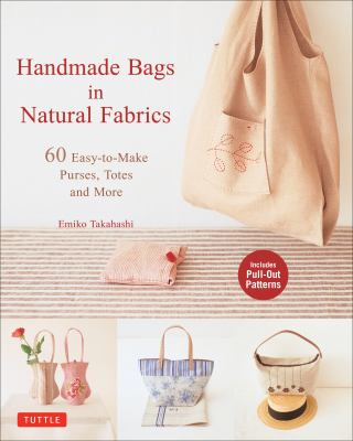 Handmade Bags in Natural Fabrics : 25 Easy-to-Make Purses, Totes and More (4805313161 12619420) photo