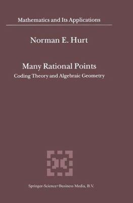 Many Rational Points : Coding Theory and Algebraic Geometry - N. E. Hurt