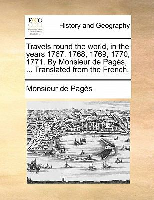 Paperback Travels Round the World, in the Years 1767, 1768, 1769, 1770, 1771 by Monsieur de Pag?s, Translated from the French Book