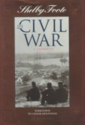The Civil War: A Narrative: Vol. 3: Yorktown to Cedar Mountain - Book #3 of the Civil War: A Narrative, 40th Anniversary Edition