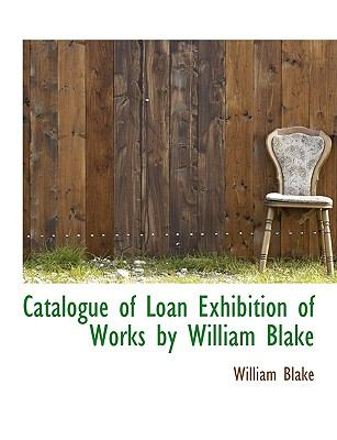Paperback Catalogue of Loan Exhibition of Works by William Blake Book