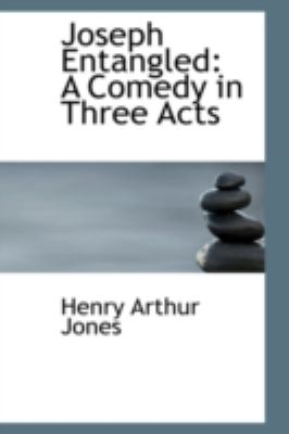 Paperback Joseph Entangled : A Comedy in Three Acts Book