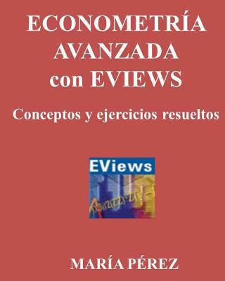 Econometria Avanzada Con Eviews,    book by Maria Perez