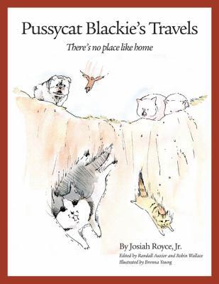 Pussycat Blackies Travels Theres No Book By Josiah Royce