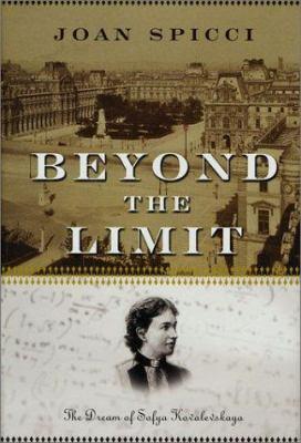 Beyond the Limit : The Dream of Sofya Kovalevskaya - Joan Spicci