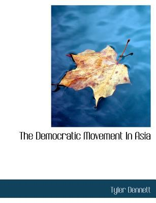 Paperback The Democratic Movement in Asi [Large Print] Book