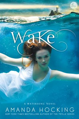 Wake - Book #1 of the Watersong