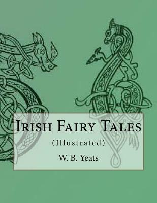 Irish Fairy Tales: (Illustrated) 153294814X Book Cover